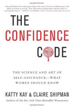 the confidence code by Katty Kay and Claire Shipman